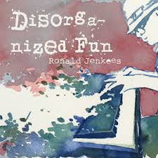 ronald-jenkees-disorganized-fun-artwork